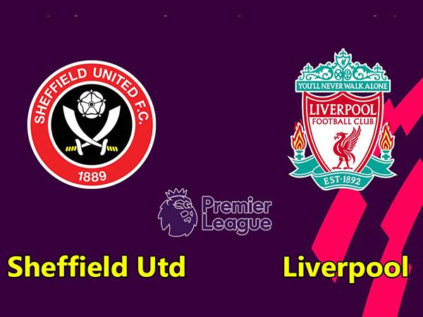 Nhận định Sheffield Utd vs Liverpool