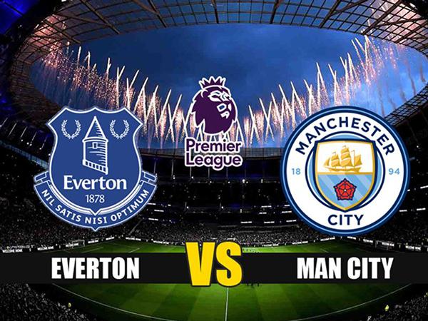 Nhận định Everton vs Man City