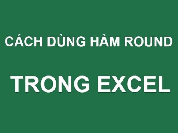 Hướng dẫn dùng hàm round đơn giản trong excel