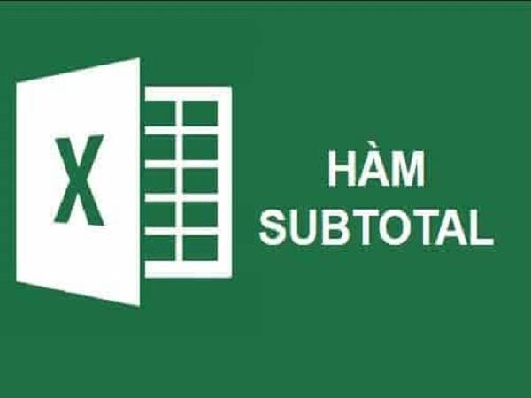 Hướng dẫn sử dụng hàm subtotal trong excel