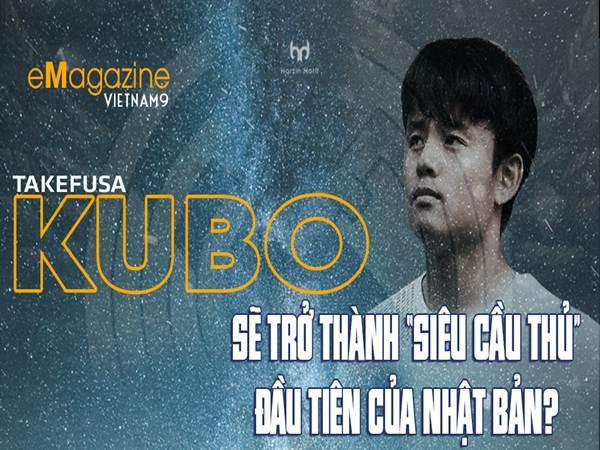 Tiểu sử Kubo Takefusa - Ngôi sao trẻ đến từ Nhật Bản