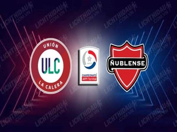 Nhận định Union La Calera vs Nublense – 05h00 01/06, VĐQG Chi Lê