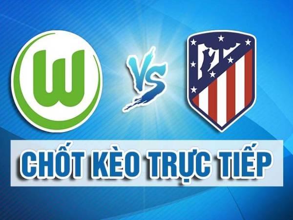 Nhận định Atletico Madrid vs Wolfsburg, 23h ngày 31/7